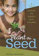 Plant the Seed: Sharing the Gospels with Children