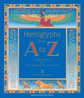 Hieroglyphs from A to Z: A Ryhming Book with Ancient Egyptian Stencils for Kids