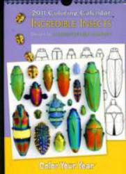 Incredible Insects 2011 Coloring Calendar - Christopher Marley