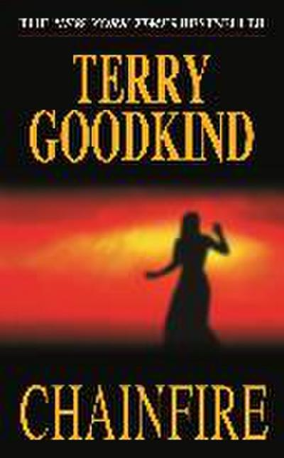 Sword of Truth 09. Chainfire - Terry Goodkind