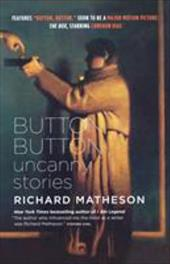 Button, Button: Uncanny Stories - Matheson, Richard