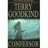 Confessor: Chainfire Trilogy, Part 3 (Sword Of Truth, Book 11) - Terry Goodkind