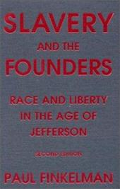 Slavery and the Founders: Race and Liberty in the Age of Jefferson - Finkleman, Paul