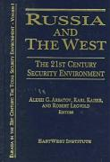 Russia and the West: The 21st Century Security Environment