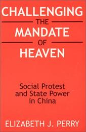 Challenging the Mandate of Heaven - Perry, Elizabeth J.