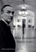 Mike Mansfield, Majority Leader: A Different Kind of Senate, 1961-1976