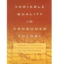 Variable Quality in Consumer Theory: Towards a Dynamic Microeconomic Theory of the Consumer - W. M. Wadman