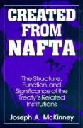 Created from NAFTA: The Structure, Function, and Significance of the Treaty's Related Institutions
