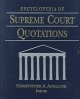 Encyclopedia of Supreme Court Quotations - Christopher A. Anzalone