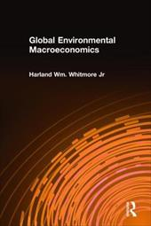 Global Environmental Macroeconomics - Whitmore, Harland Wm