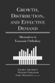 Growth, Distribution and Effective Demand - George Argyrous; Gary Mongiovi; Mathew Forstater