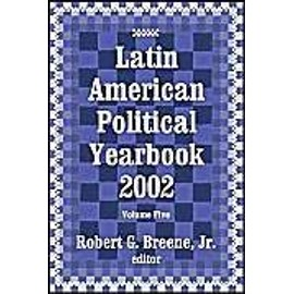 Latin American Political Yearbook 2002 - Robert G. Breene Jr