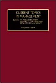Current Topics in Management Volume 9 - M. Afzalur Rahim (Editor), Kenneth Mackenzie (Editor), Robert Golembiewski (Editor)