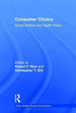 Consumer Choice: Social Welfare & Health Policy - Herausgeber: Rich, Robert F. Erb, Christopher T.