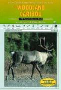 The Woodland Caribou: A MyReportLinks.com Book