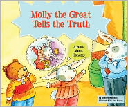 Molly the Great Tells the Truth: A Book about Honesty - Shelley Marshall, Ben Mahan (Illustrator)