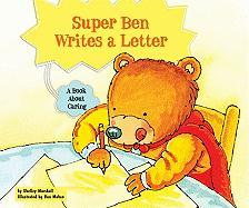 Super Ben Writes a Letter: A Book about Caring