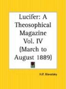 Lucifer: A Theosophical Magazine, March to August 1889