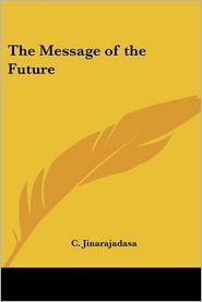 Message of the Future - Curuppumullage Jinarajadasa