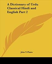 A Dictionary of Urdu Classical Hindi and English Part 2 - Platts, John T.