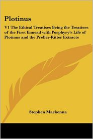 Plotinus: V1 the Ethical Treatises Being - Stephen MacKenna (Translator)