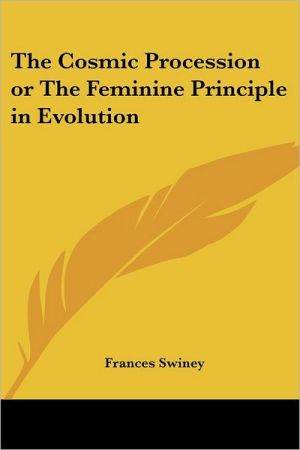Cosmic Procession or the Feminine Principle in Evolution