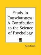 Study in Consciousness: A Contribution to the Science of Psychology