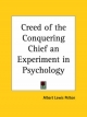 Creed of the Conquering Chief - Albert Lewis Pelton