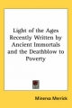 Light of the Ages Recently Written by Ancient Immortals and the Deathblow to Poverty - Minerva Merrick