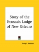 Story of the Ecossais Lodge of New Orleans - Gerry L. Prinsen; Gerry L. Prinsen
