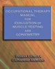 Occupational Therapy Manual for the Evaluation of Range of Motion and Muscle Strength - Donna Latella; Catherine Meriano