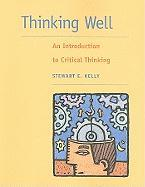 Thinking Well: An Introduction to Critical Thinking