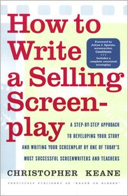 How to Write a Selling Screenplay - Christopher Keane, Lauren Marino (Editor), Foreword by Julius Epstein