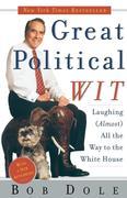 Dole, Bob;Dole, Robert: Great Political Wit