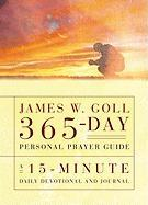 James W. Goll 365-Day Personal Prayer Guide: A 15-Minute Daily Devotional and Journal