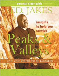 Insights to Help You Survive Peaks and Valleys (Personal Study Guide) - T. D. Jakes