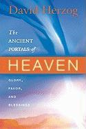 The Ancient Portals of Heaven: Glory, Favor, and Blessing