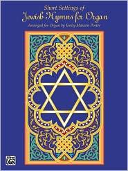 Short Settings of Jewish Hymns for Organ - Emily Maxson Porter