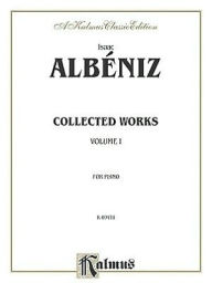 Collected Works, Vol 1 - Isaac Albeniz