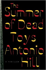 The Summer of Dead Toys: A Thriller - Antonio Hill