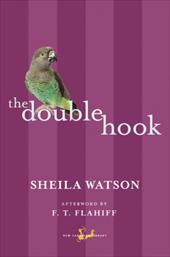The Double Hook - Watson, Sheila / Flahiff, F. T.