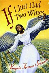 If I Just Had Two Wings - Schwartz, Virginia Frances / Schwartz V.