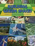 Building Green Places: Careers in Planning, Designing, and Building