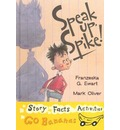 Speak Up, Spike - Franzeska G Ewart