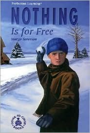 Nothing Is for Free - Margo Sorenson