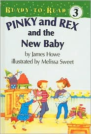 Pinky and Rex and the New Baby - James Howe, Melissa Sweet