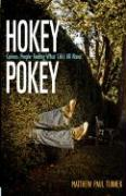 Hokey Pokey: Curious People Finding What Life's All about