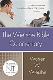 The Wiersbe Bible Commentary: New Testament: The Complete New Testament in One Volume - Wiersbe, Warren W.