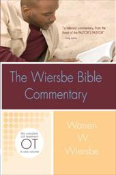 The Wiersbe Bible Commentary: Old Testament: The Complete Old Testament in One Volume - Wiersbe, Warren W.