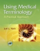 Using Medical Terminology: A Practical Approach - Judi Lindsley Nath